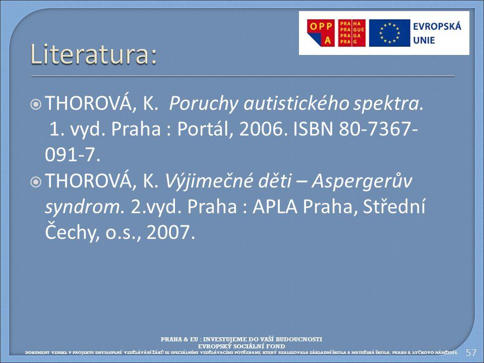 Literatura: THOROVÁ, K. Poruchy autistického spektra.