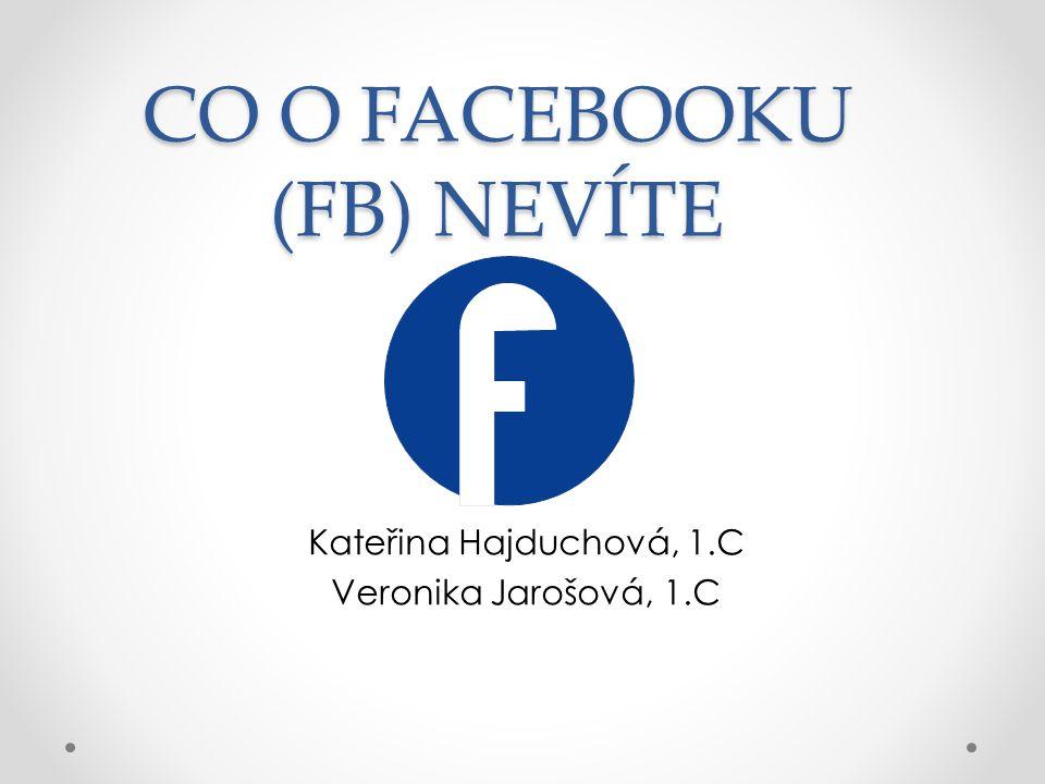 CO O FACEBOOKU (FB) NEVÍTE