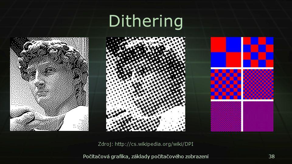 Dithering Zdroj: http://cs.wikipedia.org/wiki/DPI