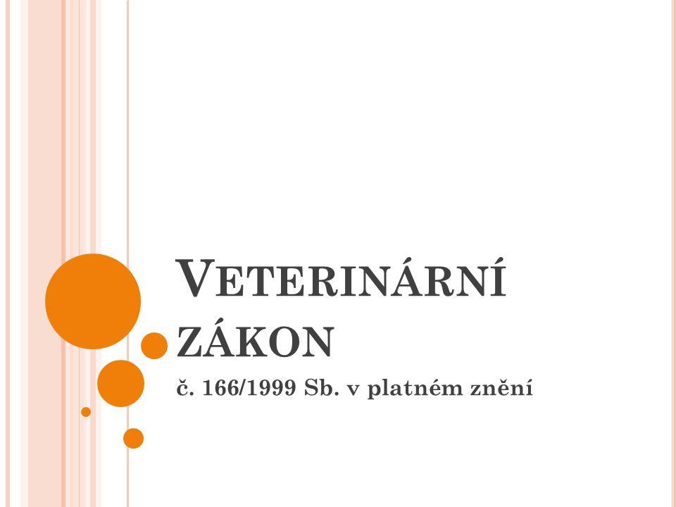 Veterinární zákon č. 166/1999 Sb. v platném znění