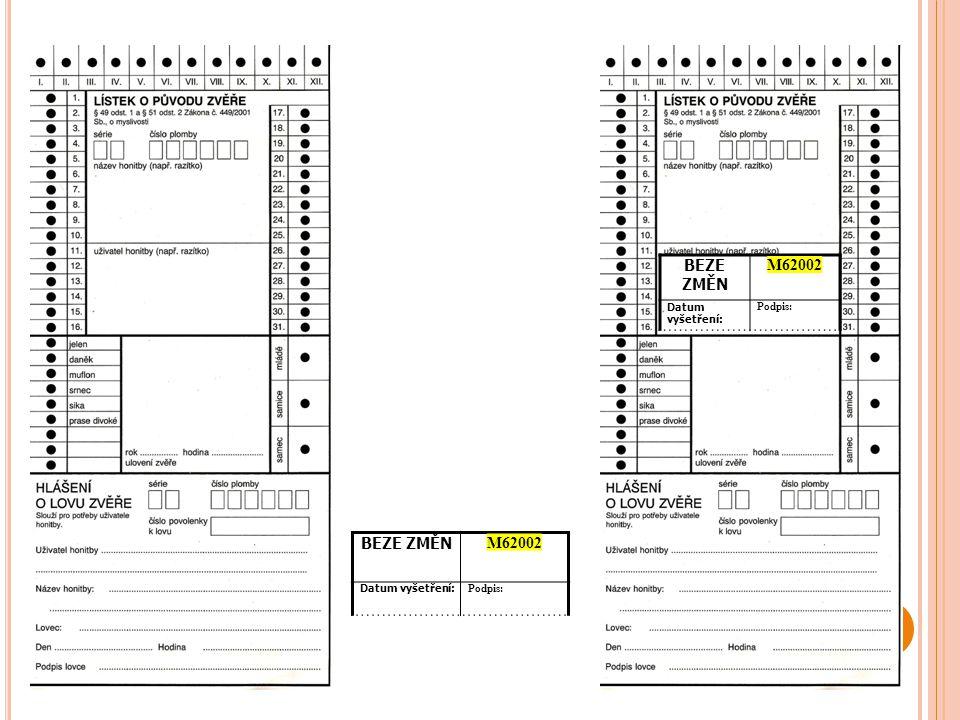 BEZE ZMĚN M62002 BEZE ZMĚN M62002 Datum vyšetření: Podpis:
