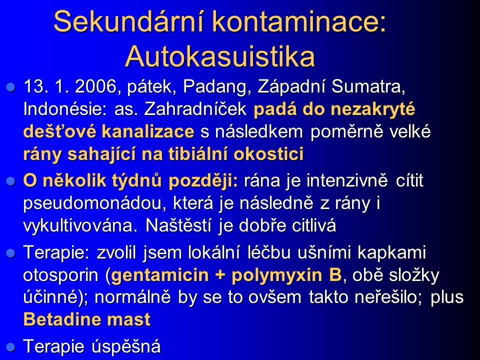 Sekundární kontaminace: Autokasuistika