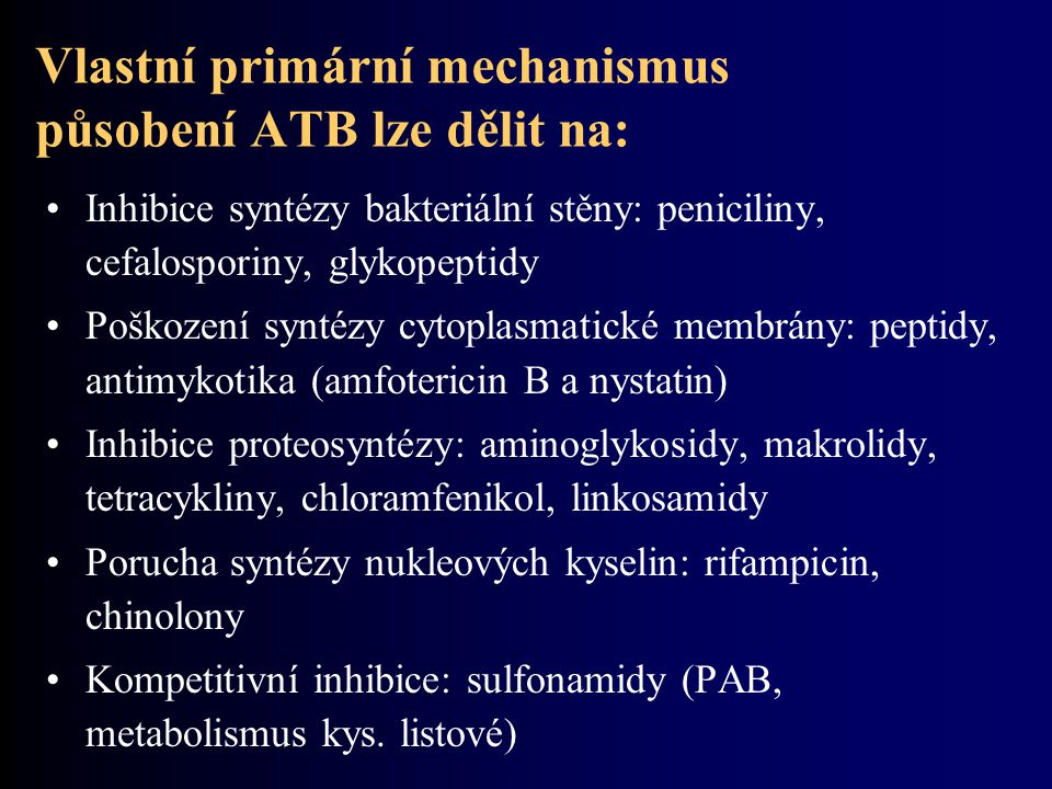 Vlastní primární mechanismus působení ATB lze dělit na: