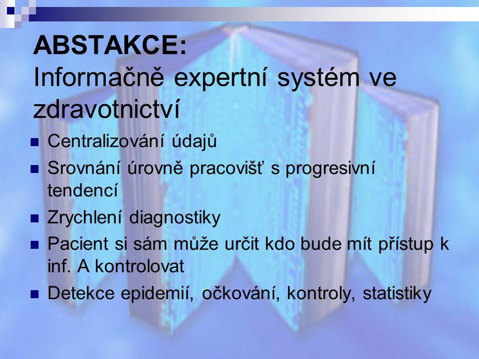 ABSTAKCE: Informačně expertní systém ve zdravotnictví