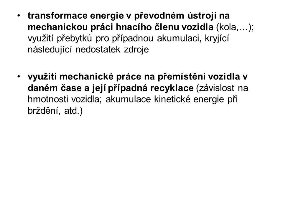 transformace energie v převodném ústrojí na mechanickou práci hnacího členu vozidla (kola,…); využití přebytků pro případnou akumulaci, kryjící následující nedostatek zdroje
