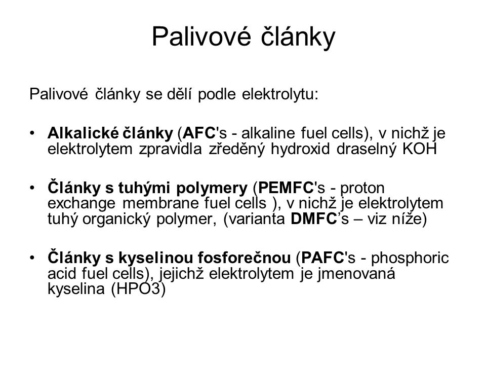 Palivové články Palivové články se dělí podle elektrolytu: