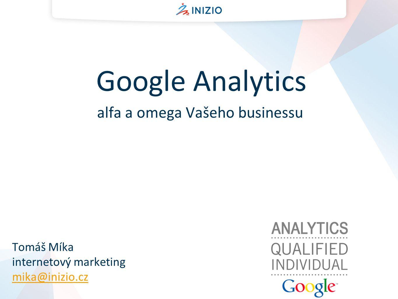 Google Analytics alfa a omega Vašeho businessu Tomáš Míka