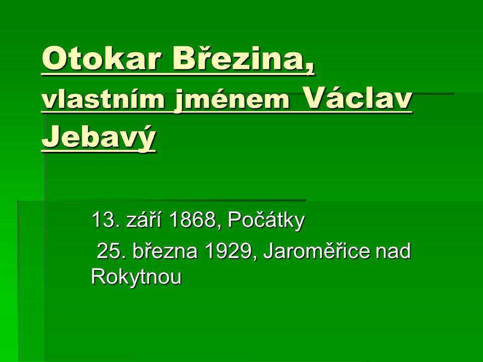 Otokar Březina, vlastním jménem Václav Jebavý