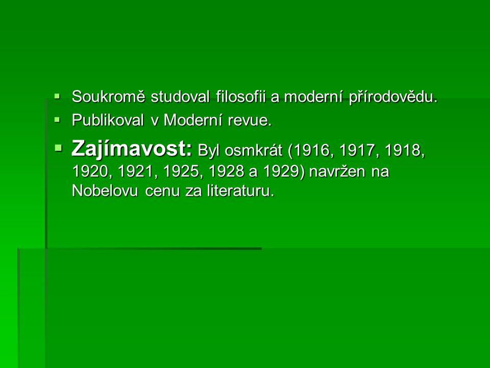 Soukromě studoval filosofii a moderní přírodovědu.