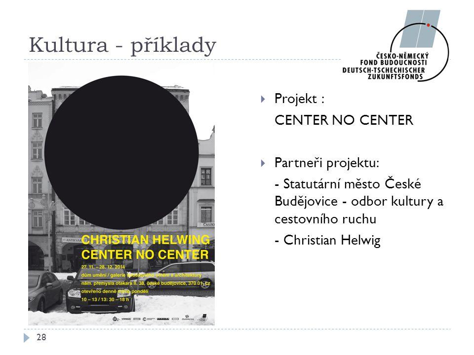 Kultura - příklady Projekt : CENTER NO CENTER Partneři projektu: