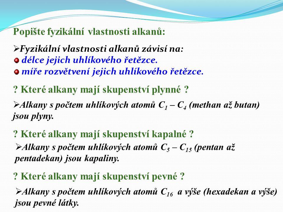 Popište fyzikální vlastnosti alkanů: