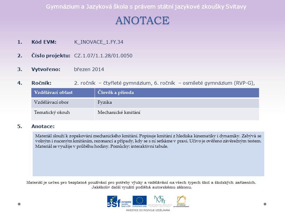 ANOTACE Kód EVM: K_INOVACE_1.FY.34