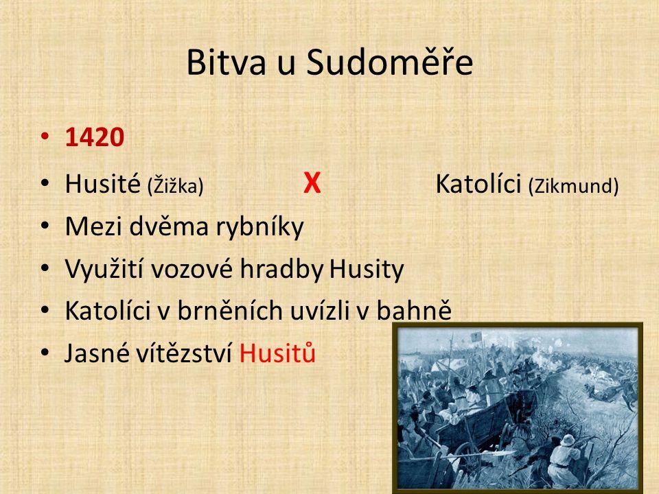 Bitva u Sudoměře 1420 Husité (Žižka) X Katolíci (Zikmund)