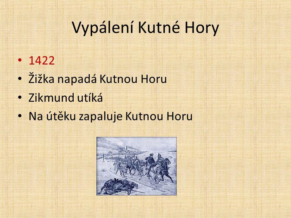 Vypálení Kutné Hory 1422 Žižka napadá Kutnou Horu Zikmund utíká