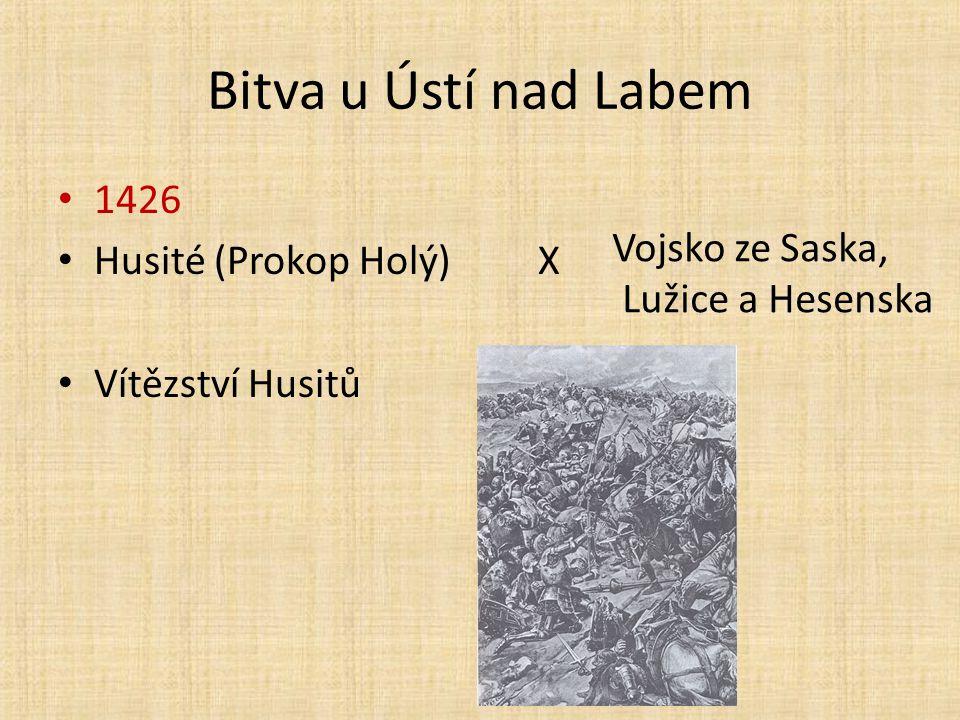 Bitva u Ústí nad Labem 1426 Husité (Prokop Holý) X Vojsko ze Saska,