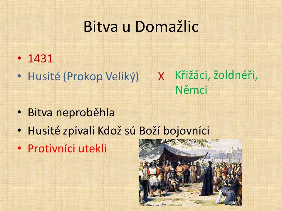 Bitva u Domažlic 1431 Husité (Prokop Veliký) X Křižáci, žoldnéři,