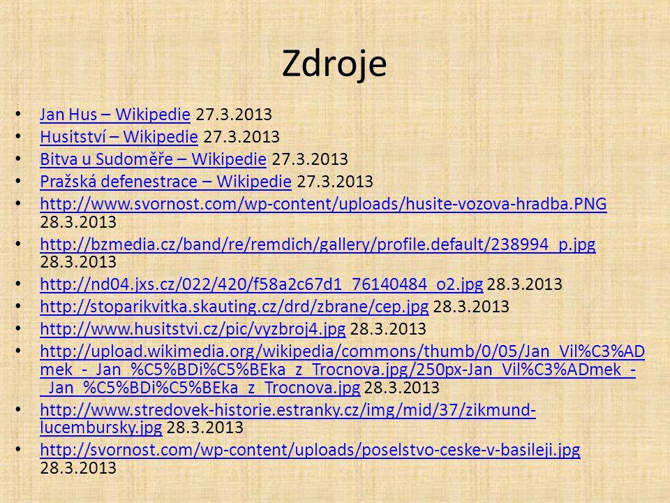 Zdroje Jan Hus – Wikipedie 27.3.2013 Husitství – Wikipedie 27.3.2013