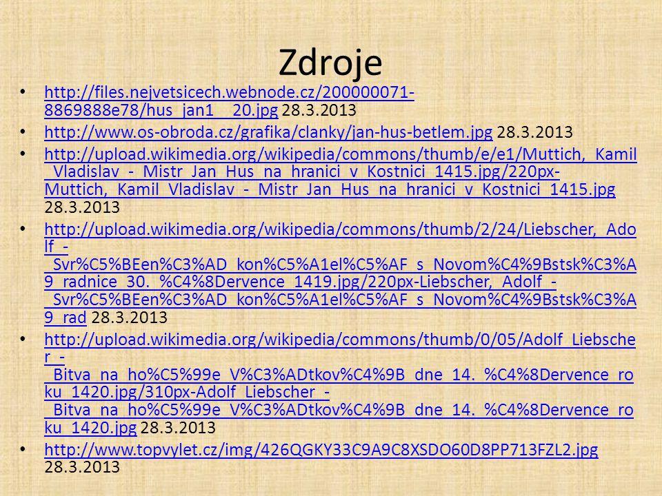 Zdroje http://files.nejvetsicech.webnode.cz/200000071-8869888e78/hus_jan1__20.jpg 28.3.2013.