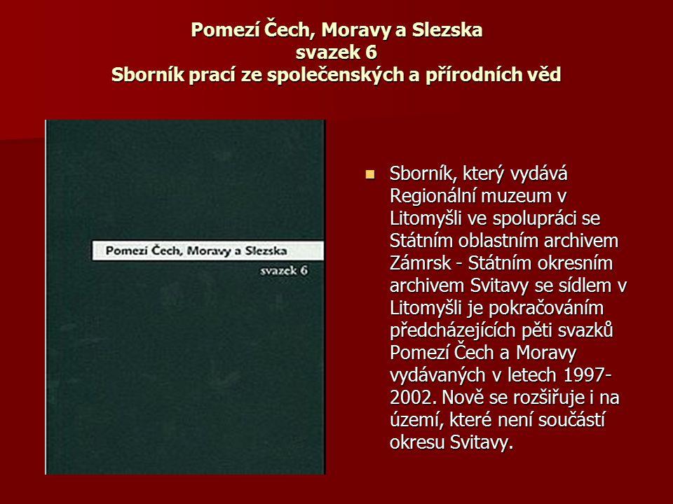 Pomezí Čech, Moravy a Slezska svazek 6 Sborník prací ze společenských a přírodních věd