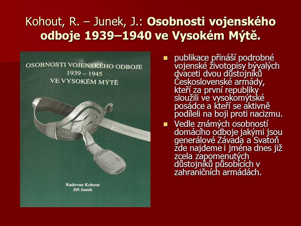 Kohout, R. – Junek, J.: Osobnosti vojenského odboje 1939–1940 ve Vysokém Mýtě.