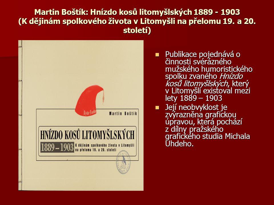 Martin Boštík: Hnízdo kosů litomyšlských 1889 - 1903 (K dějinám spolkového života v Litomyšli na přelomu 19. a 20. století)