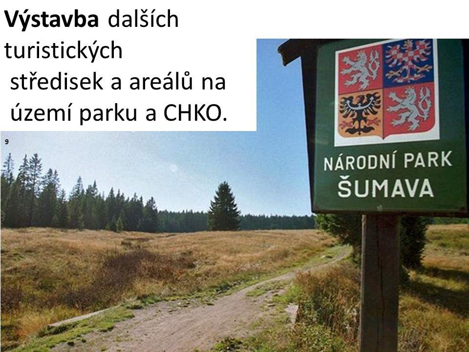 Výstavba dalších turistických středisek a areálů na