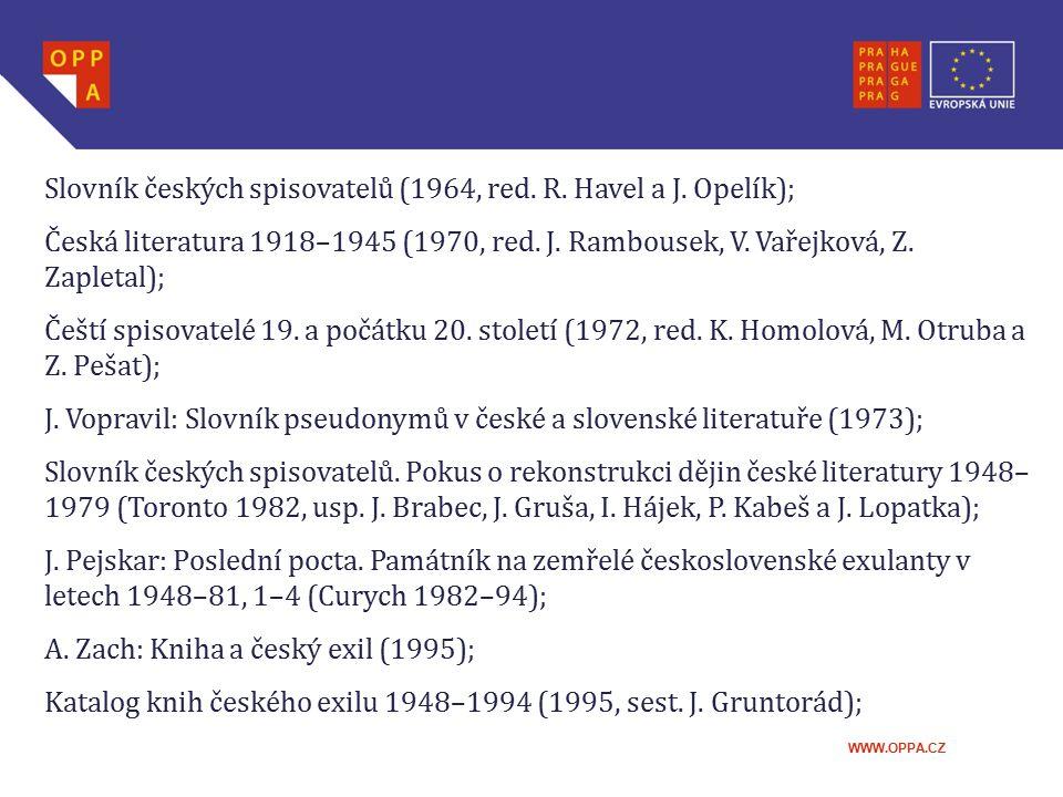 Slovník českých spisovatelů (1964, red. R. Havel a J. Opelík);