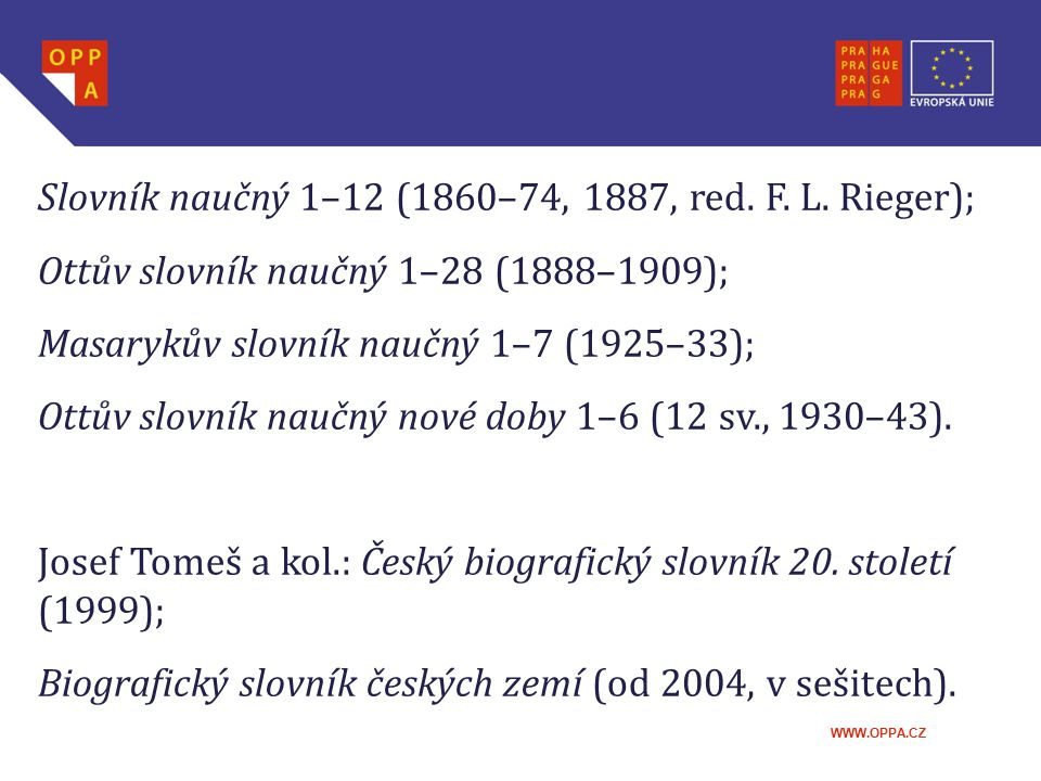 Slovník naučný 1–12 (1860–74, 1887, red. F. L. Rieger);