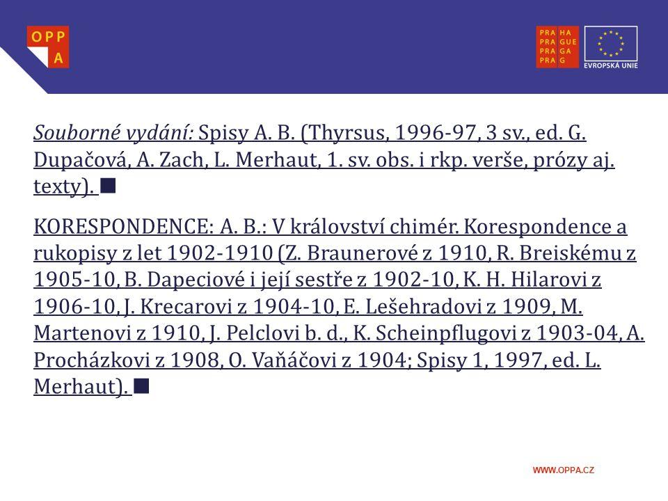 Souborné vydání: Spisy A. B. (Thyrsus, 1996-97, 3 sv. , ed. G