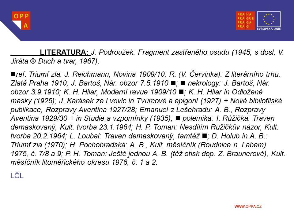 LITERATURA: J. Podroužek: Fragment zastřeného osudu (1945, s dosl. V