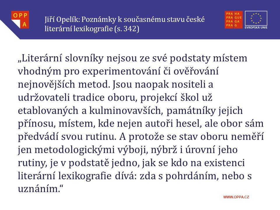 Jiří Opelík: Poznámky k současnému stavu české literární lexikografie (s. 342)
