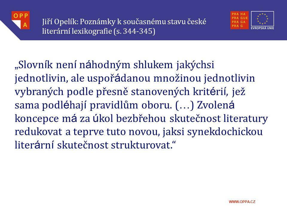 Jiří Opelík: Poznámky k současnému stavu české literární lexikografie (s. 344-345)