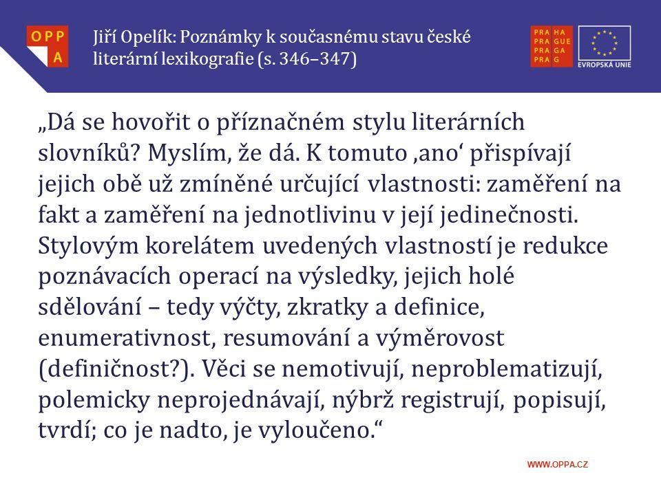 Jiří Opelík: Poznámky k současnému stavu české literární lexikografie (s. 346–347)