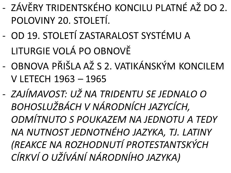 - ZÁVĚRY TRIDENTSKÉHO KONCILU PLATNÉ AŽ DO 2. POLOVINY 20. STOLETÍ.