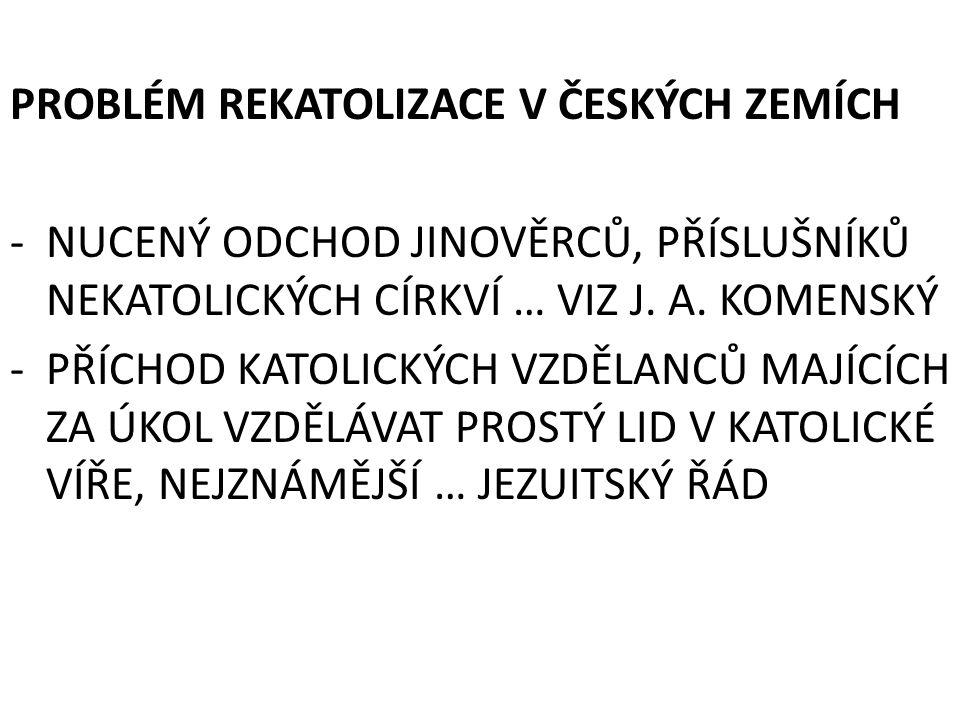 PROBLÉM REKATOLIZACE V ČESKÝCH ZEMÍCH