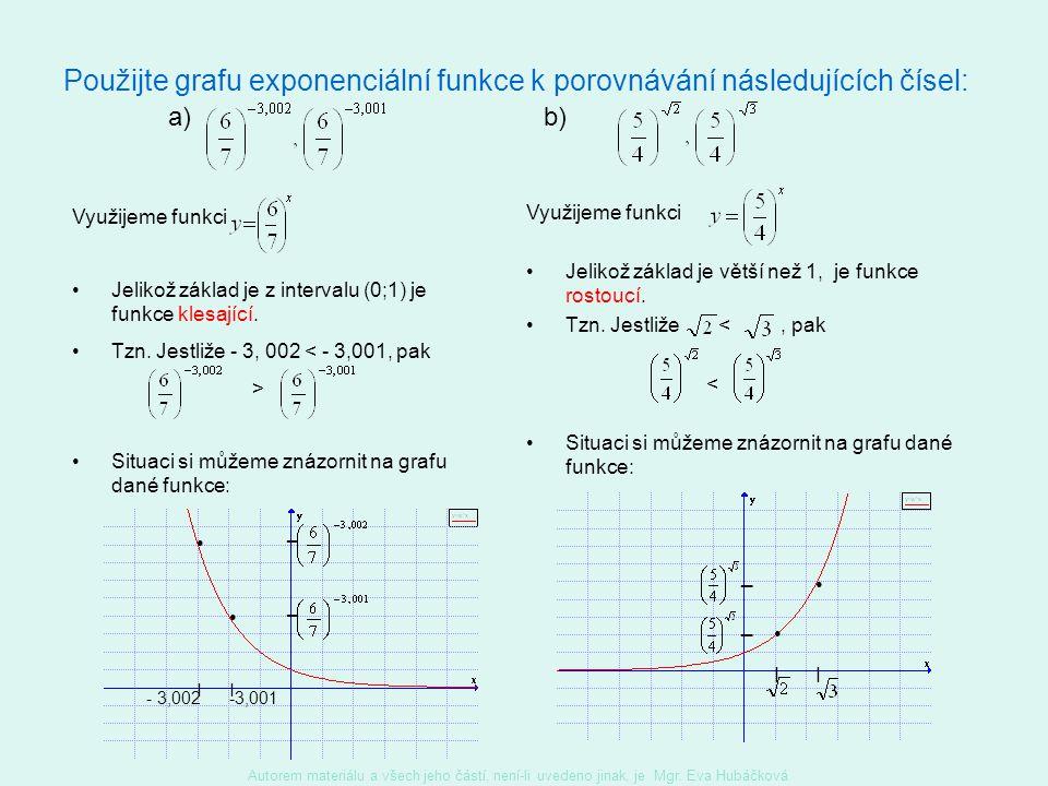 Použijte grafu exponenciální funkce k porovnávání následujících čísel: