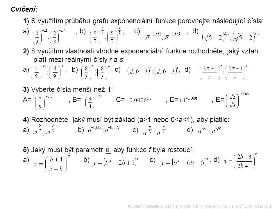 3) Vyberte čísla menší než 1: A= , B= , C= , D= , E=