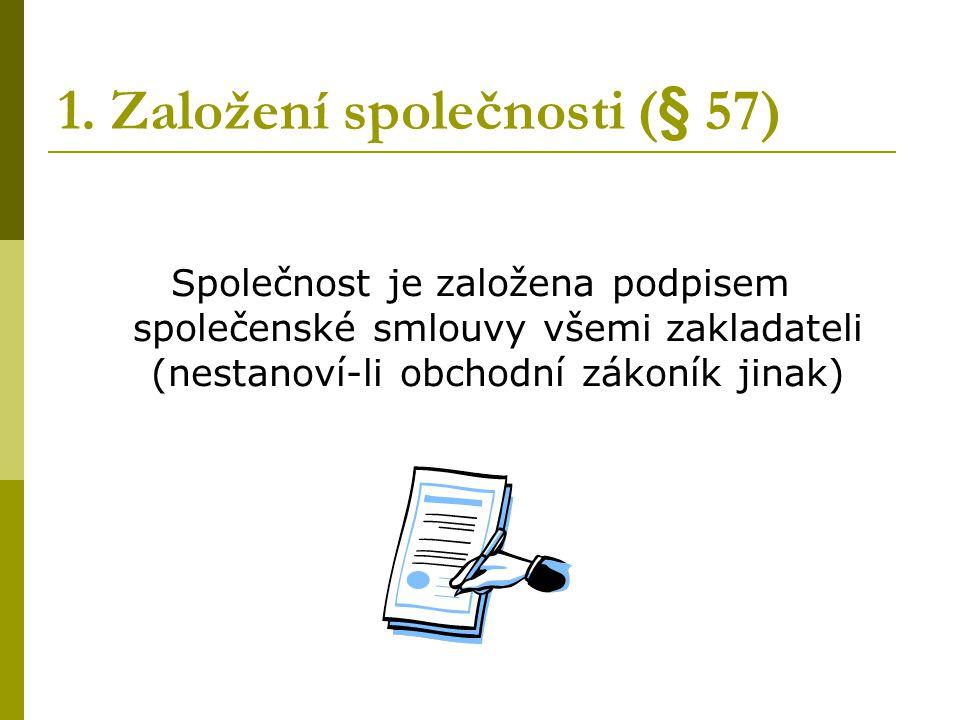 1. Založení společnosti (§ 57)