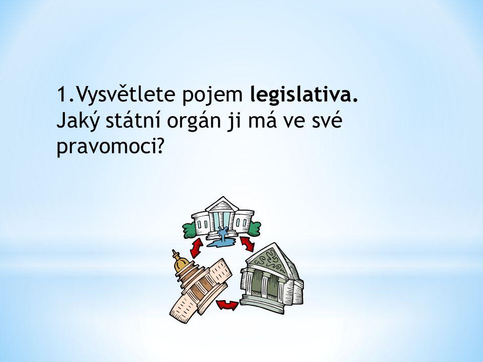 1. Vysvětlete pojem legislativa