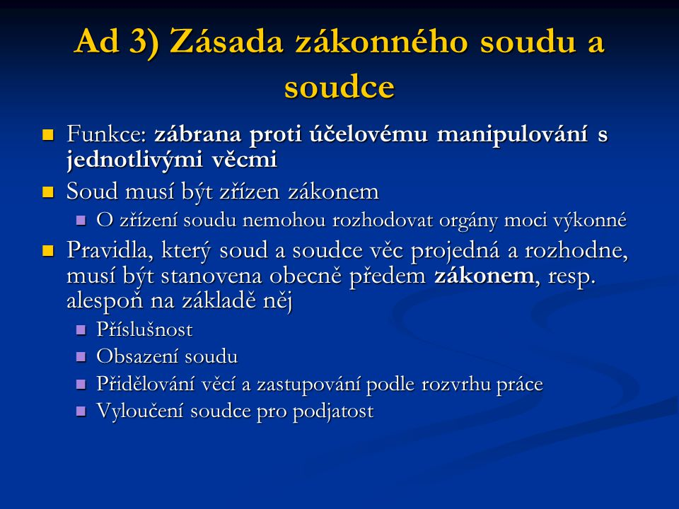 Ad 3) Zásada zákonného soudu a soudce