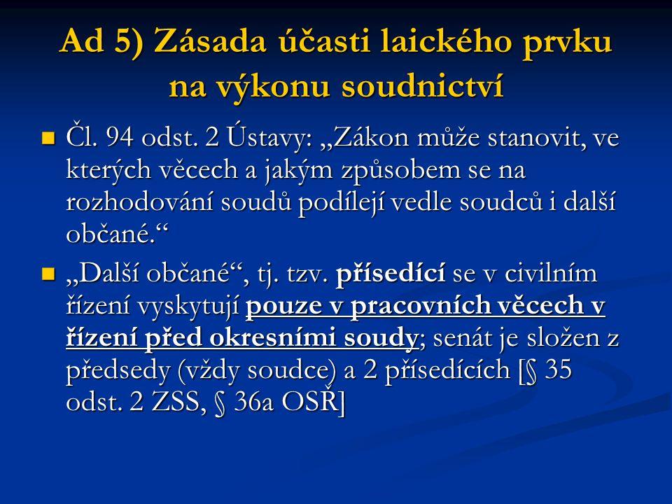 Ad 5) Zásada účasti laického prvku na výkonu soudnictví
