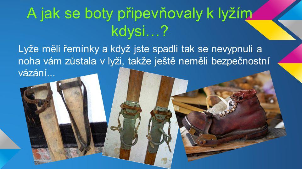 A jak se boty připevňovaly k lyžím kdysi…