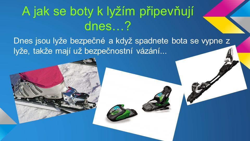 A jak se boty k lyžím připevňují dnes…
