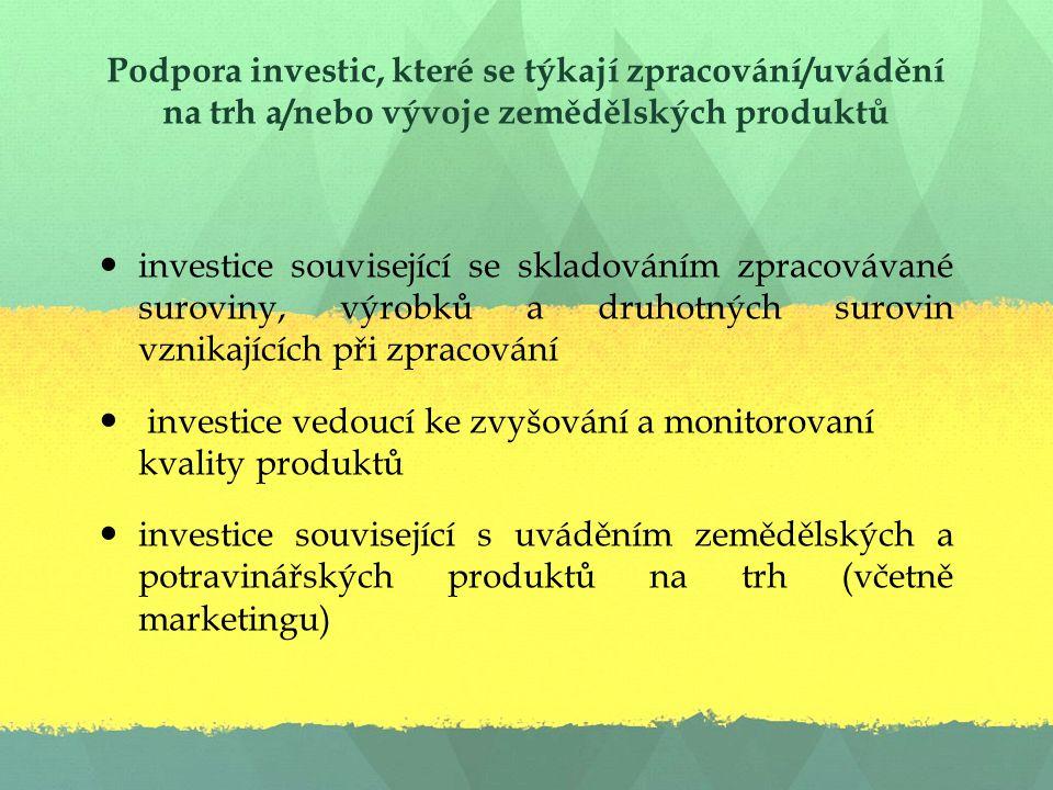 Podpora investic, které se týkají zpracování/uvádění na trh a/nebo vývoje zemědělských produktů