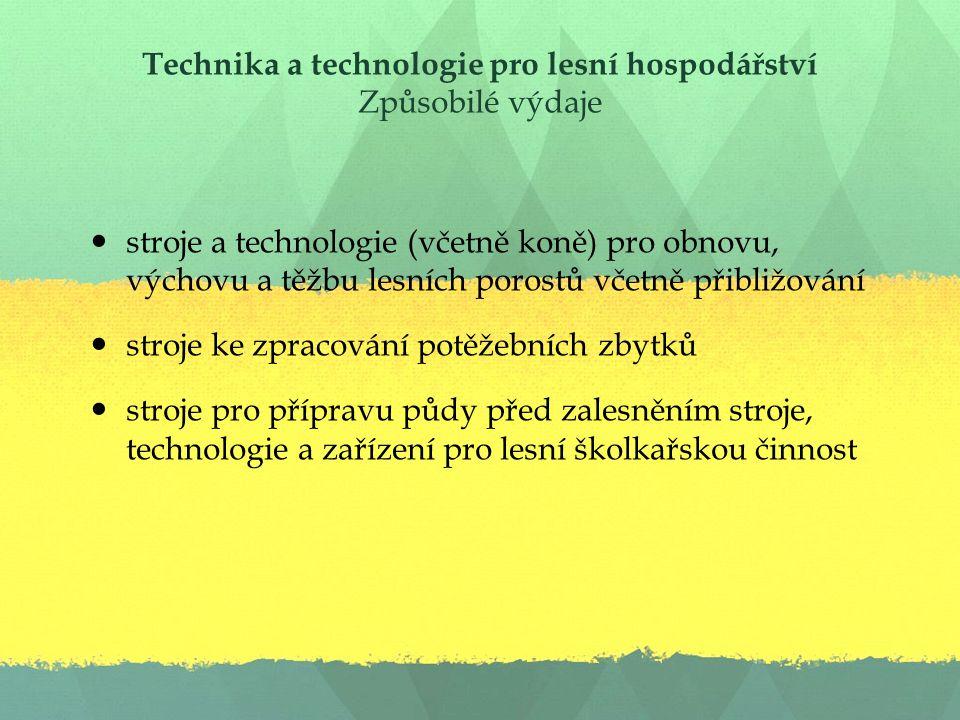 Technika a technologie pro lesní hospodářství Způsobilé výdaje