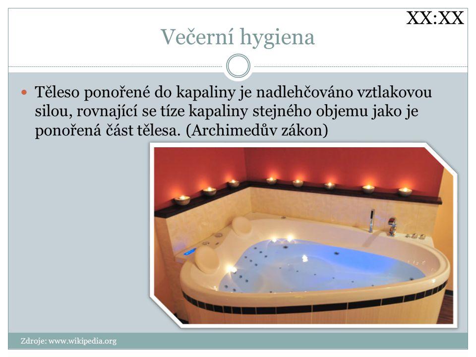 XX:XX Večerní hygiena.
