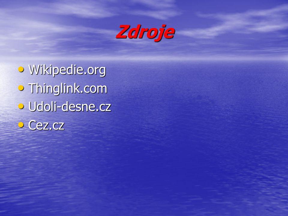 Zdroje Wikipedie.org Thinglink.com Udoli-desne.cz Cez.cz