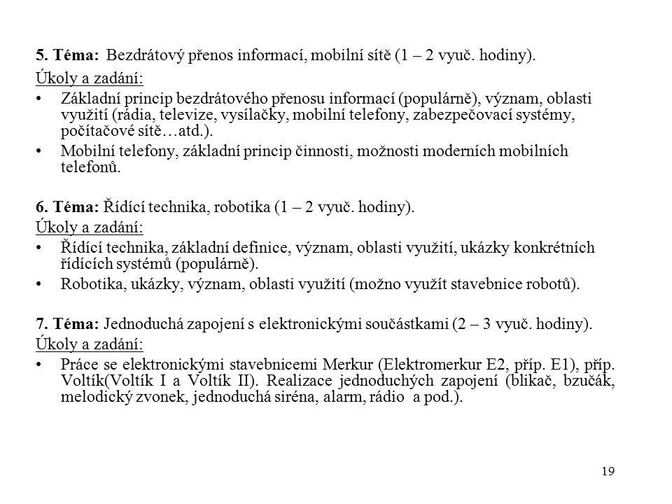 5. Téma: Bezdrátový přenos informací, mobilní sítě (1 – 2 vyuč. hodiny).