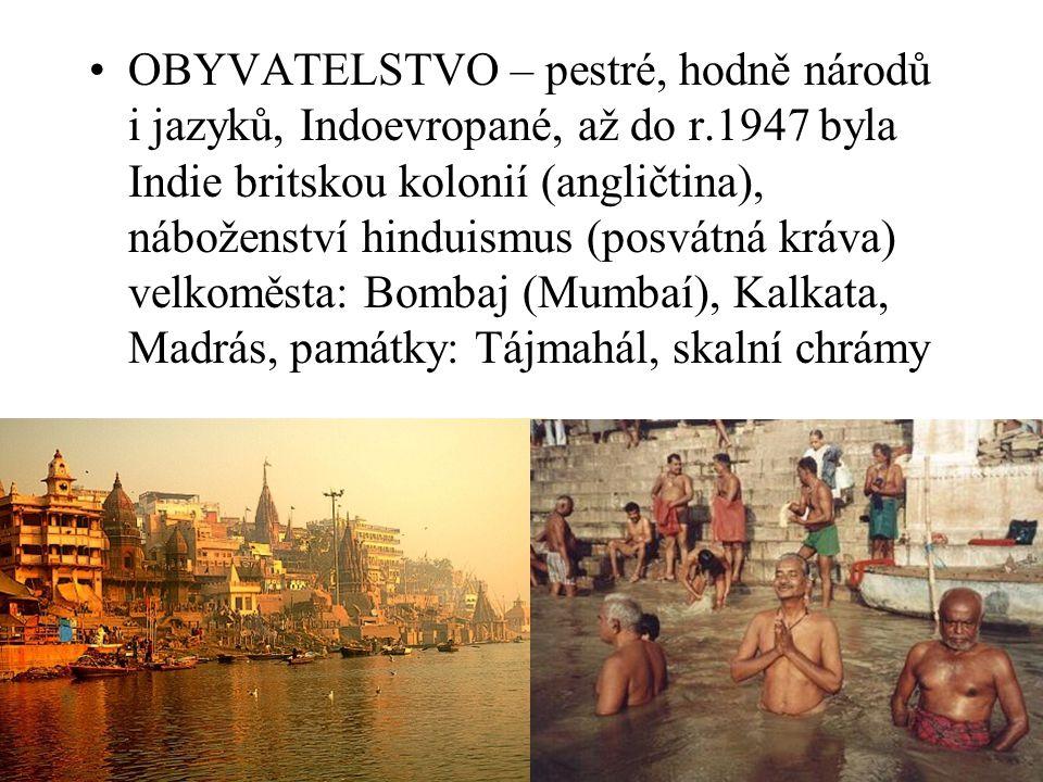 OBYVATELSTVO – pestré, hodně národů i jazyků, Indoevropané, až do r