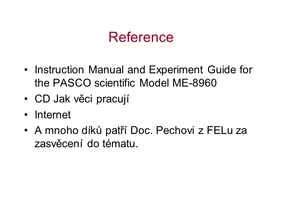 Reference Instruction Manual and Experiment Guide for the PASCO scientific Model ME-8960. CD Jak věci pracují.